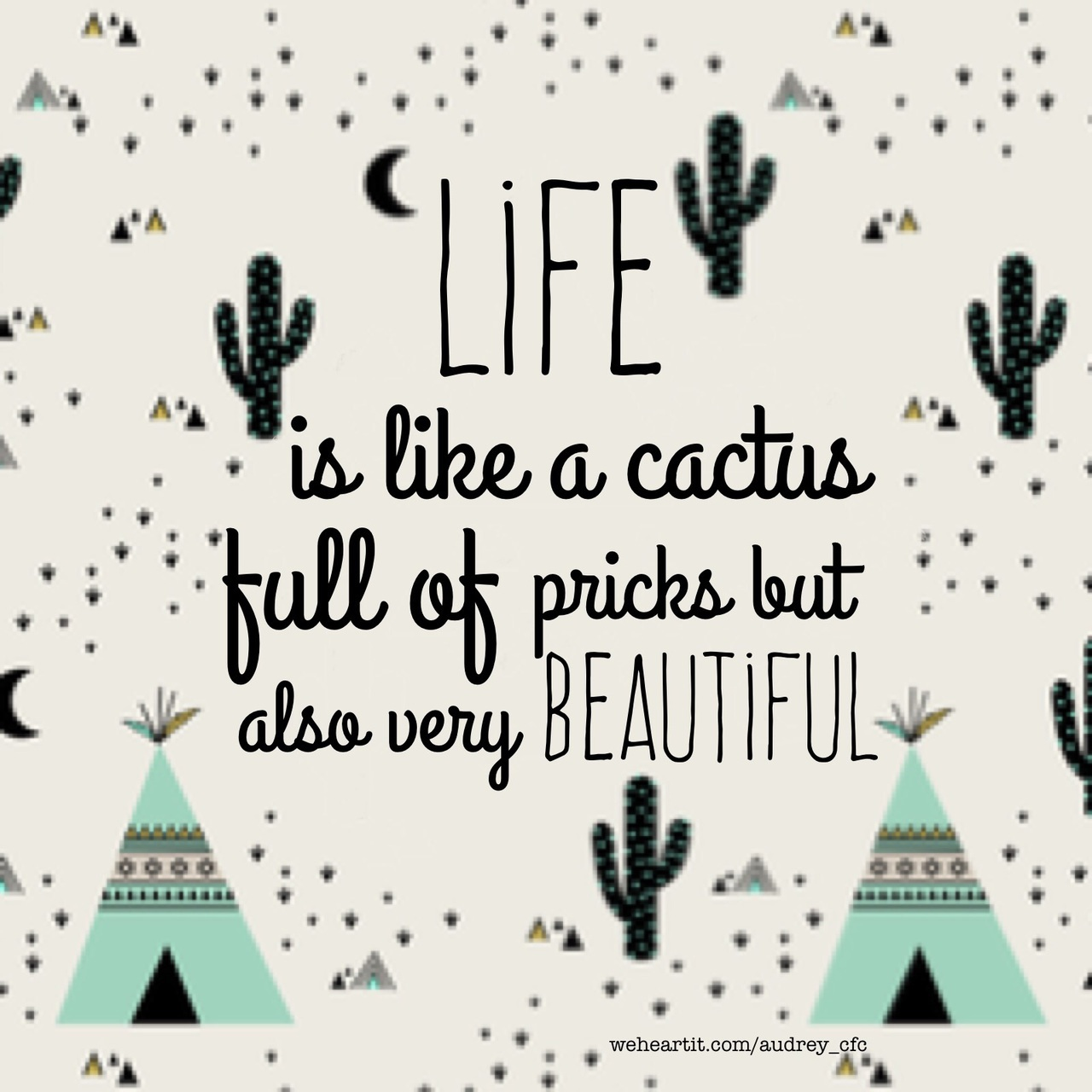 beautiful, indian, inspirational, life, live, love, moon, motivational, positive, quote, teepee, tribal, audrey_cfc