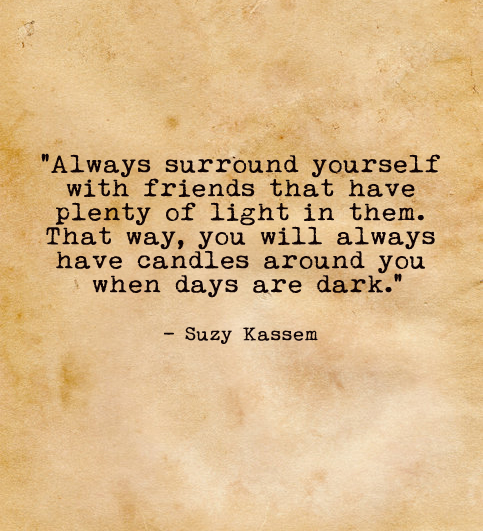 book quotes, candles, friends and suzy kassem