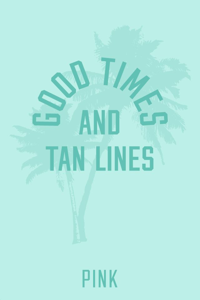 goodtimes, quotes, summer and tanlines