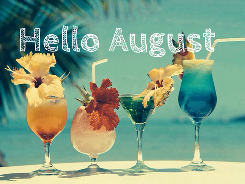 hello august, welcome august, hello august images and hello august wallpaper