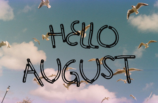best time, summer, hello august and welcome august