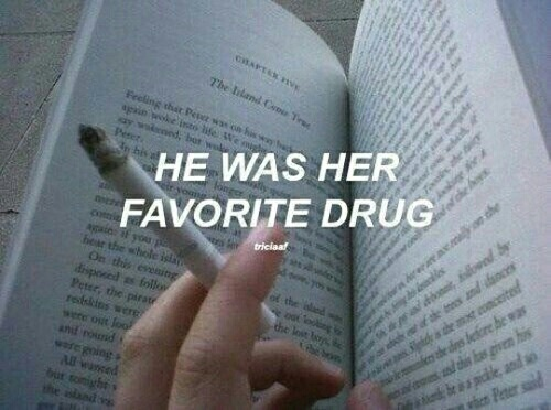 drug, he, love, quotes, she