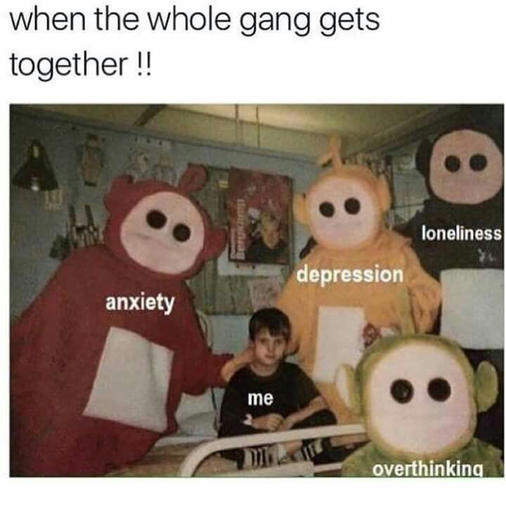 anxiety, depression, loneliness, meme, overthinking