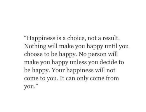 choice, depression, happiness, okay, quote