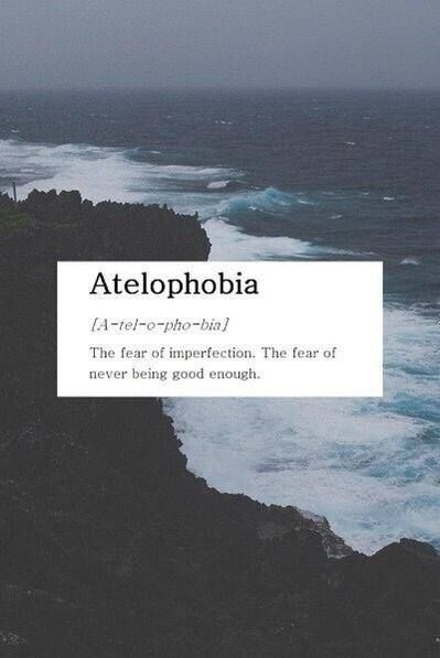 atelophobia, being, blue and enough