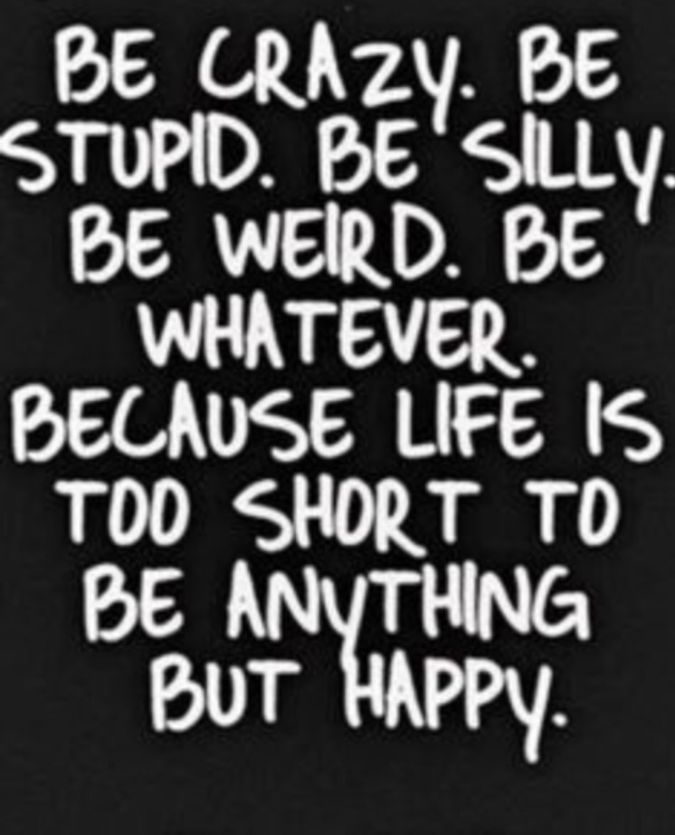 anything, crazy, happy., life, love